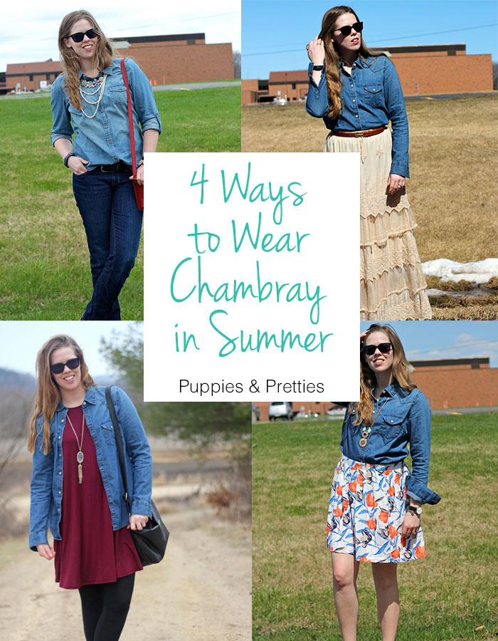 4 ways to wear chambray in summer | Puppies & Pretties
