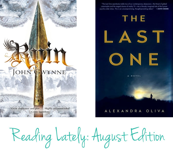 Reading Lately: reviews of Ruin by John Gwynne and The Last One by Alexandra Oliva   Puppies & Pretties