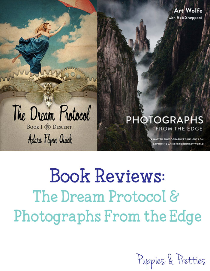 Book reviews: The Dream Protocol by Adara Flynn Quick and Photographs From the Edge by Art Wolfe | Puppies & Pretties