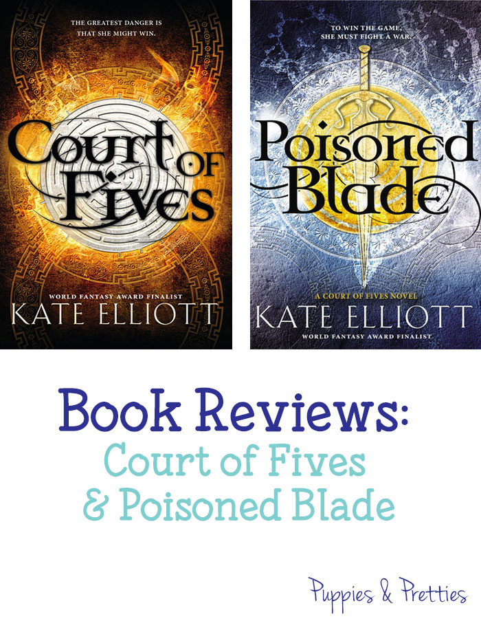 Court of Fives and Poisoned Blade reviews | Kate Elliott | Puppies & Pretties