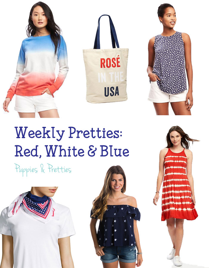 Weekly Pretties: Red, White and Blue - get ready for the 4th of July with these patriotic picks that you can wear all year long!   Puppies & Pretties