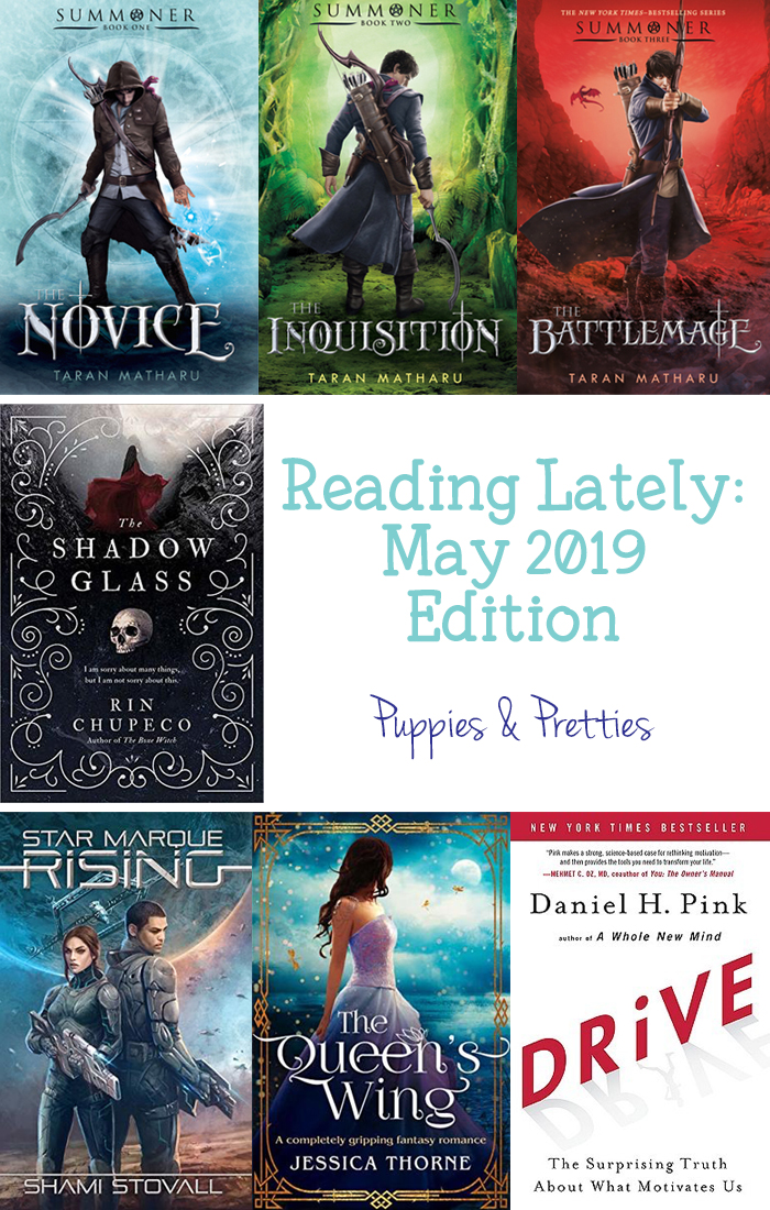 Book reviews of The Novice, The Inquisition, The Battlemage by Taran Matharu; The Shadow Glass by Rin Chupeco; Star Marque Rising by Shami Stovall; Drive by Daniel H. Pink. | Puppies & Pretties