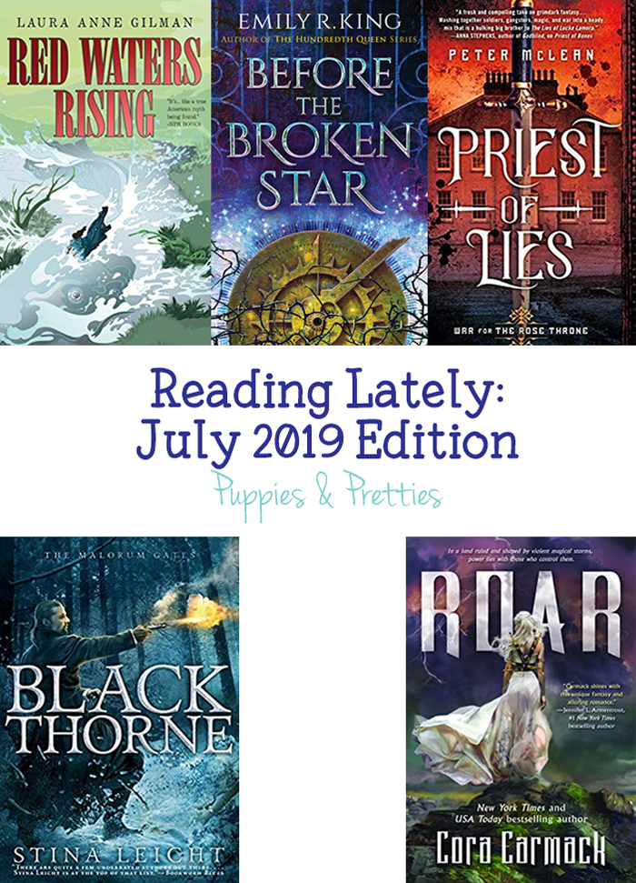 Book reviews of Red Waters Rising by Laura Anne Gilman; Before the Broken Star by Emily R. King; Priest of Lies by Peter Mclean; Blackthrone by Stina Leicht; Roar by Cora Carmack   Puppies & Pretties
