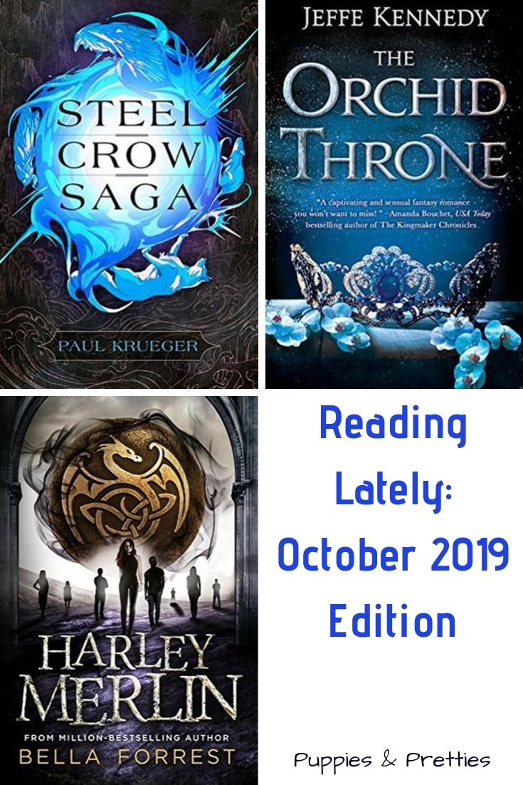 Reading Lately: October 2019 Edition   Book Reviews of Steel Crow Saga by Paul Krueger; The Orchid Throne by Jeffe Kennedy; Harley Merlin and the Secret Coven by Bella Forrest   Puppies & Pretties