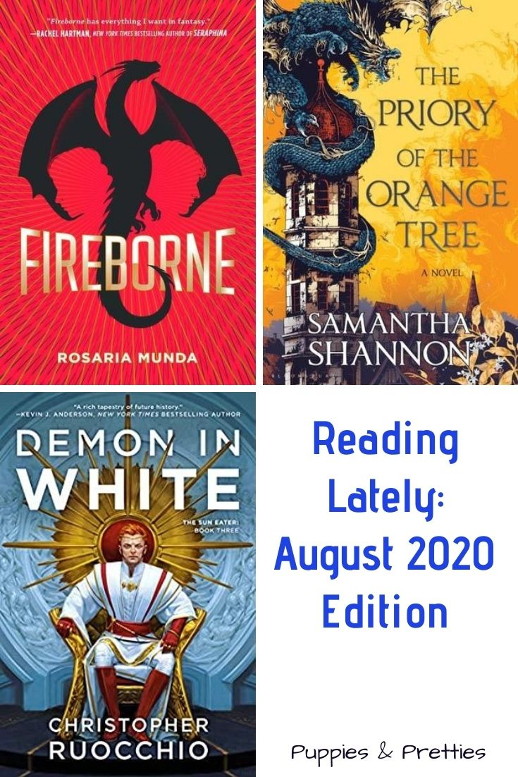 Book reviews of Fireborne by Rosaria Munda; The Priory of the Orange Tree by Samantha Shannon; and Demon in White by Christopher Ruocchio   Puppies & Pretties