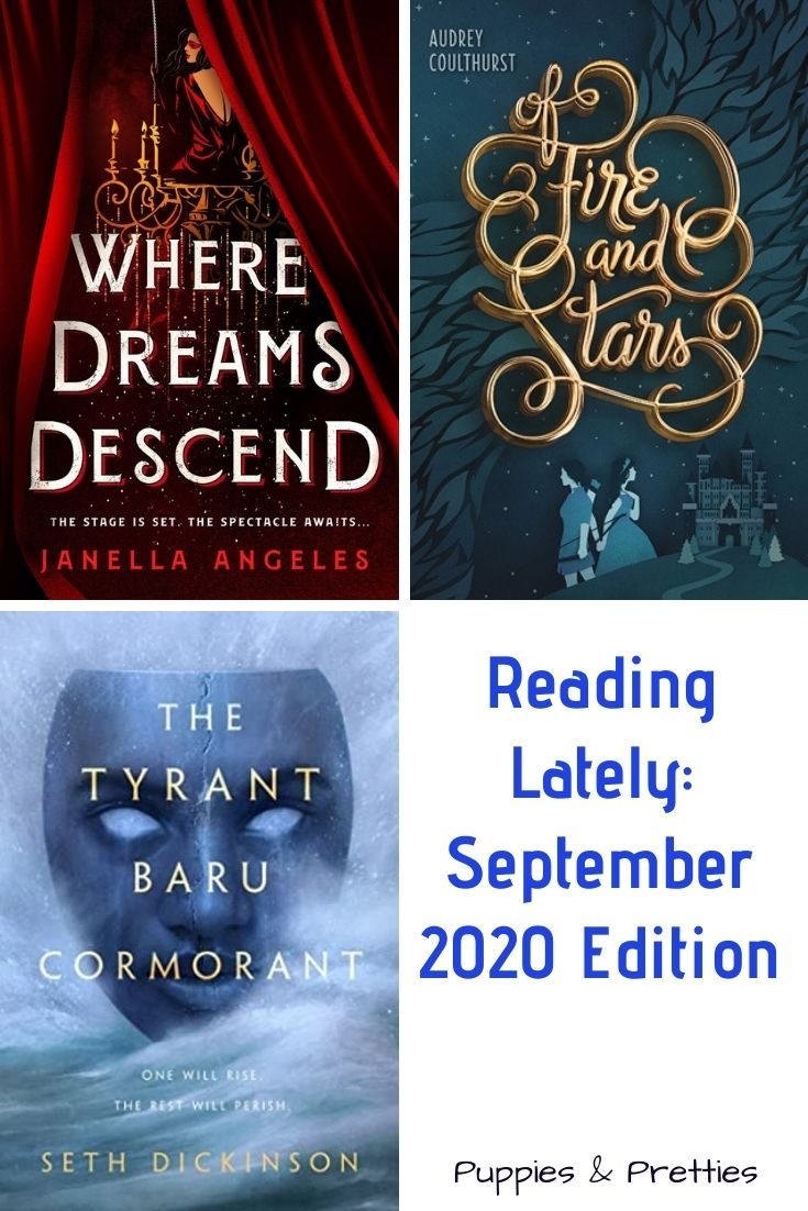 Reading Lately: September 2020 Edition | book reviews of Where Dreams Descend by Janella Angeles; Of Fire and Stars by Audrey Coulthurst; The Tyrant Baru Cormorant by Seth Dickinson | Puppies & Pretties