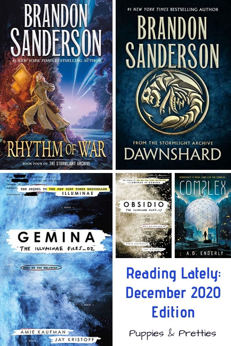 Reading Lately: December 2020 Edition | Book reviews of Rhythm of War and Dawnshard by Brandon Sanderson; Gemina and Obsidio by Amie Kaufman and Jay Kristoff; Complex by A.D. Enderly | Puppies & Pretties