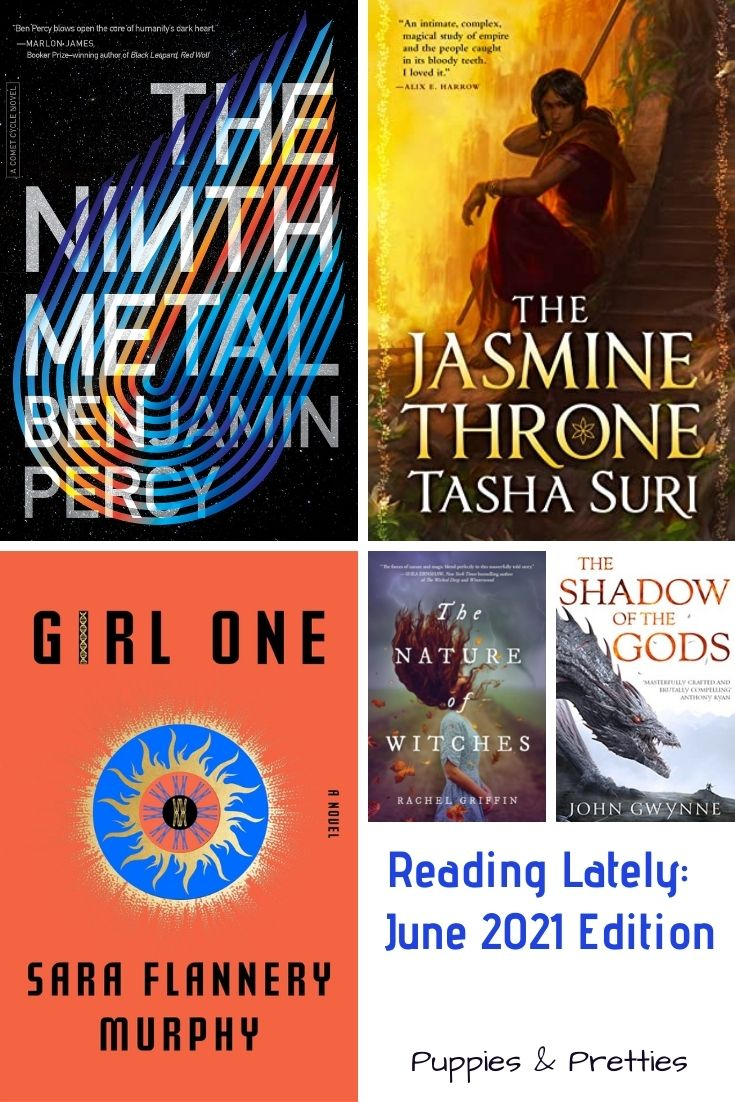 Book reviews of The Ninth Metal by Benjamin Percy; The Jasmin Throne by Tasha Suri; Girl One by Sara Flannery Murphy; The Nature of Witches by Rachel Griffin; The Shadow of the Gods by John Gwynne | Puppies & Pretties